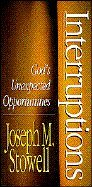 9780802447432: Interruptions: God's Unexpected Opportunities
