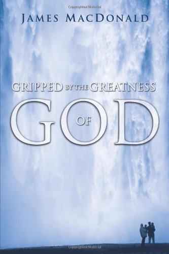 9780802447791: Gripped by the Greatness of God