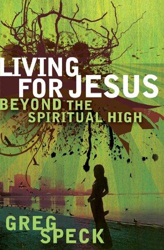 9780802447920: Living for Jesus Beyond the Spiritual High