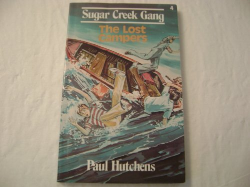 9780802448040: The Lost Campers (Sugar Creek Gang)