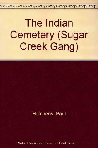 9780802448132: The Indian Cemetery (Sugar Creek Gang, No 11)
