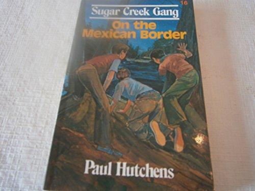 9780802448187: On the Mexican Border (Surgar Creek Gang)