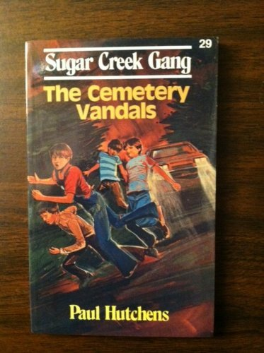 The Cemetery Vandals (Sugar Creek Gang #29)