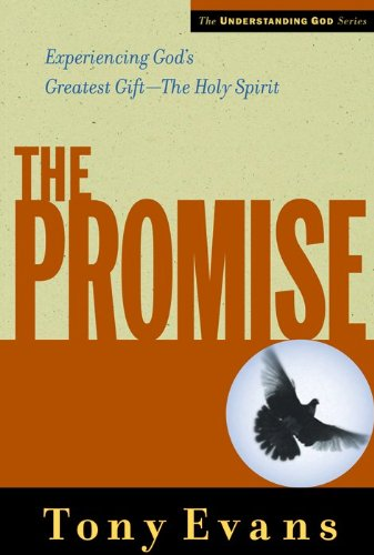 9780802448521: The Promise: Experiencing God's Greatest Gift - the Holy Spirit (Understanding God Series)