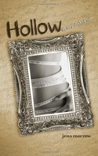 9780802448712: Hollow: An Unpolished Tale