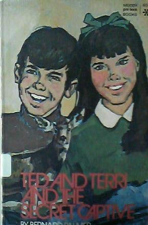 Ted and Terri and the Secret Captive: Palmer, Bernard
