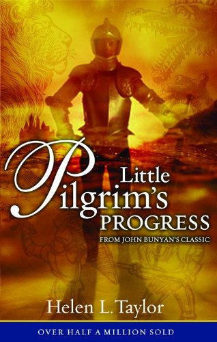 Little Pilgrim's Progress: From John Bunyan's Classic: Taylor, Helen; Taylor, Helen L.