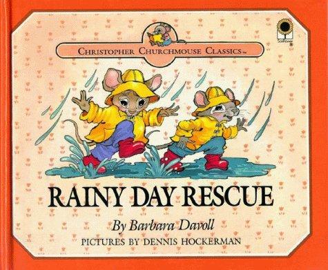 9780802449337: Rainy Day Rescue (Christopher Churchmouse Classics)