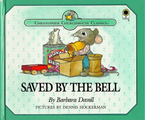 9780802449344: Saved by the Bell: A Gift in Secret Pacifies Anger, Proverbs 21:14 (Christopher Churchmouse Classics)