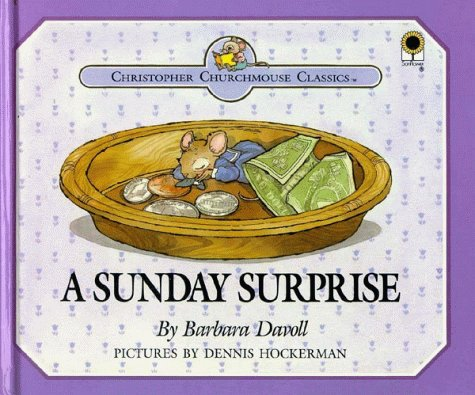 9780802449351: A Sunday Surprise: You Will Know How People Ought to Conduct Themselves in God's Household, I Timothy 3:15 (Christopher Churchmouse Classics)