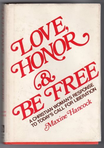 9780802450210: Love, honor, and be free