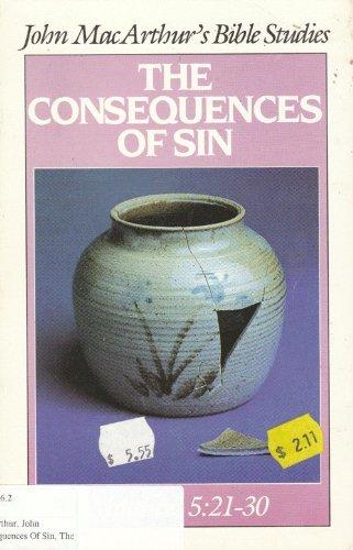9780802451095: The consequences of sin (John MacArthur's Bible studies)