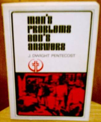 Man's Problems - God's Answers (0802451780) by J. Dwight Pentecost