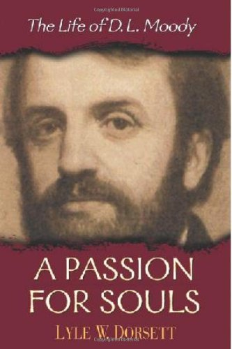 9780802451811: A Passion for Souls: The Life of D. L. Moody