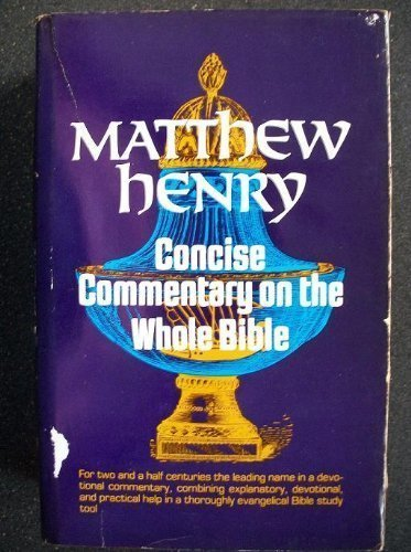 Concise Commentary on the Whole Bible: Henry, Matthew