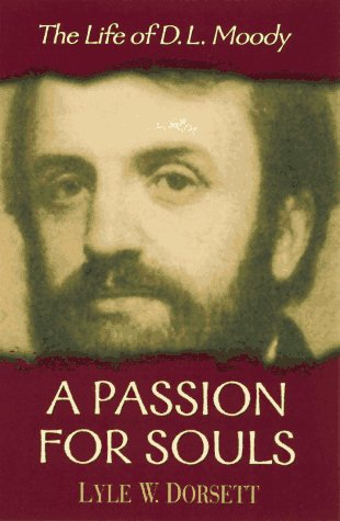 9780802451941: A Passion for Souls: The Life of D.L. Moody
