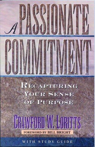 9780802452467: A Passionate Commitment: Recapturing Your Sense of Purpose