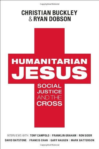 9780802452634: Humanitarian Jesus: Social Justice and the Cross