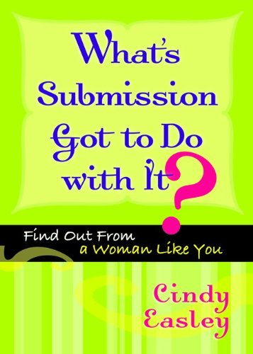 9780802452887: What's Submission Got to Do with It?: Find Out From a Woman Like You