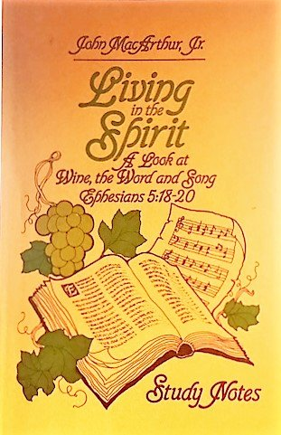 Living in the Spirit (John MacArthur's Bible studies) (0802453155) by John MacArthur