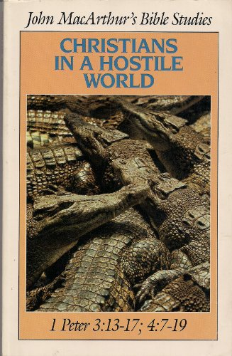 9780802453280: Christians in a Hostile World: 1 Peter 3:13-17, 4:7-19 (Bible Studies)