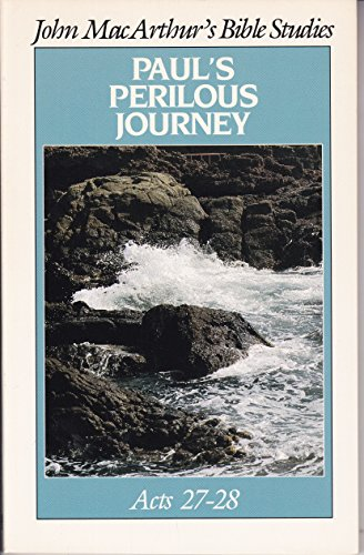 Paul's perilous journey (John MacArthur's Bible studies): MacArthur, John