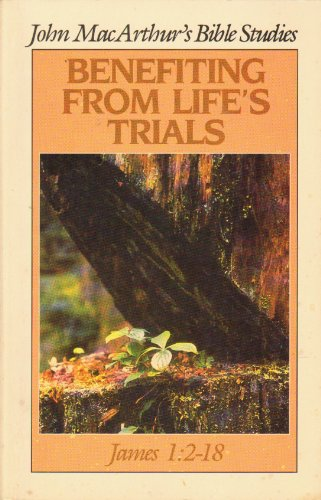 9780802453563: Benefiting from life's trials: [James 1:2-18] (John MacArthur's Bible studies)