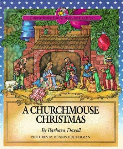 9780802453945: A Churchmouse Christmas (Christopher Churchmouse Classics)