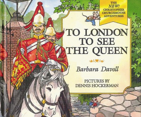 9780802453990: To London to See the Queen (The New! Christopher Churchmouse Adventures, 4)