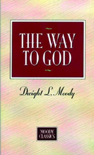 9780802454478: The Way to God (Moody Classics Series)