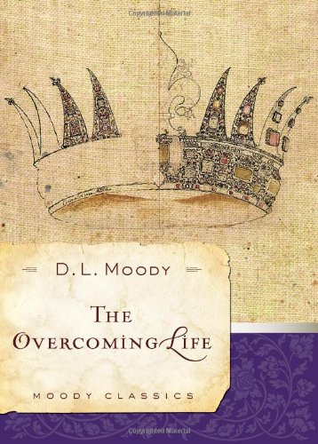 9780802454515: The Overcoming Life (Moody Classics)