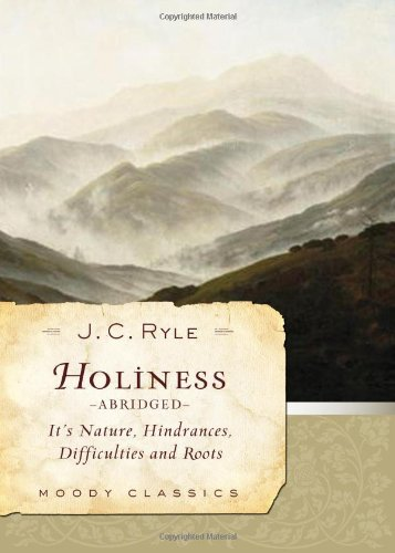 9780802454553: Holiness (Abridged): Its Nature, Hindrances, Difficulties, and Roots (Moody Classics)