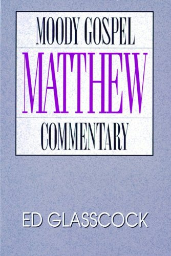 Matthew- Moody Gospel Commentary: Glasscock, Lawrence, Glasscock,