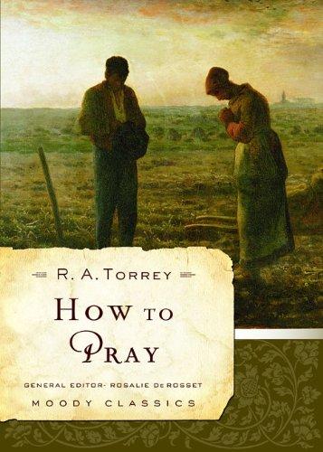 9780802456526: How to Pray (Moody Classics)