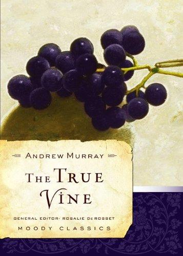 9780802456557: The True Vine (Moody Classics)