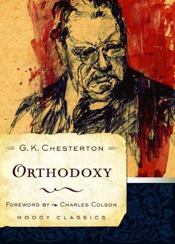 Orthodoxy (Moody Classics): Chesterton, G. K.
