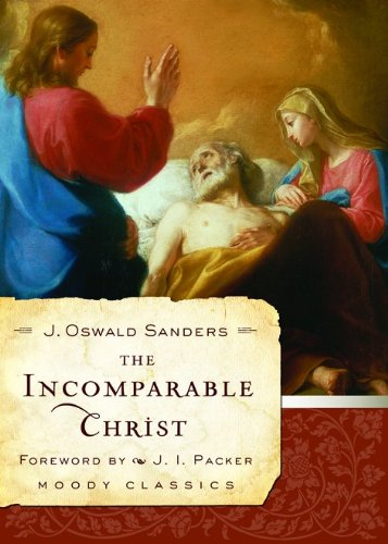 9780802456601: The Incomparable Christ (Moody Classics)