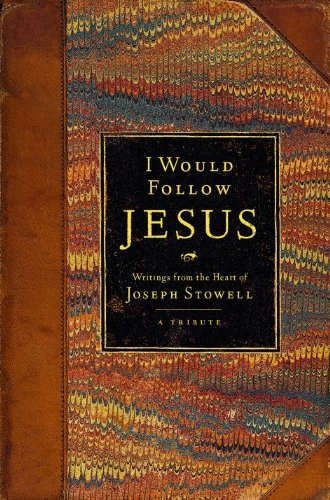 9780802456861: I Would Follow Jesus: Writings from the Heart of Joseph Stowell