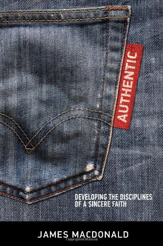 9780802457172: Authentic: Developing the Disciplines of a Sincere Faith