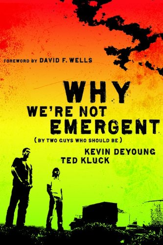 9780802458346: Why We're Not Emergent: By Two Guys Who Should Be (Faith and Freedom)