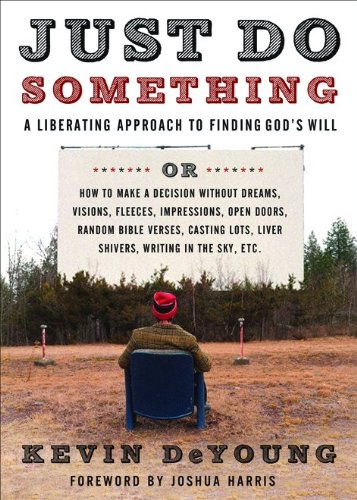 9780802458384: Just Do Something: A Liberating Approach to Finding God's Will