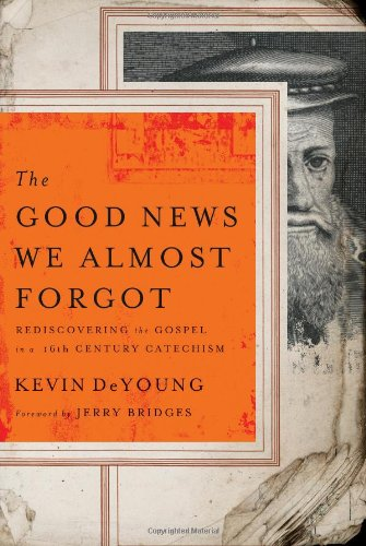 9780802458407: The Good News We Almost Forgot: Rediscovering the Gospel in a 16th Century Catechism