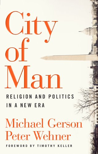 City of Man: Religion and Politics in a New Era: Wehner, Peter;Gerson, Michael