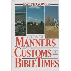 9780802459510: New Manners in Customs of Bible Times
