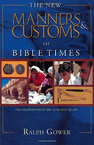 9780802459657: The New Manners & Customs of Bible Times