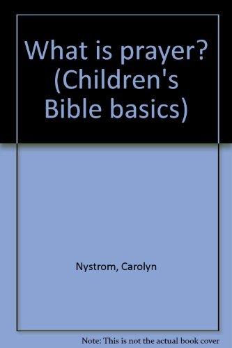 9780802459916: What is prayer? (Children's Bible basics)