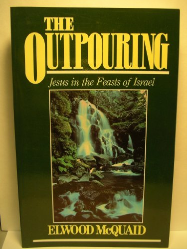 9780802461018: The Outpouring: Jesus in the Feasts of Israel