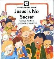 9780802461537: Jesus Is No Secret (Children's Bible Basics)