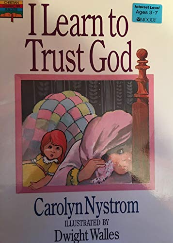 9780802461735: I Learn to Trust God (Christian Character Builder Books)