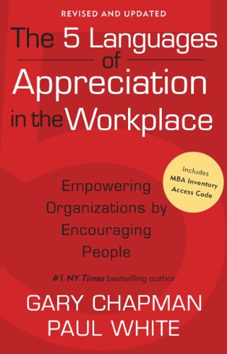 9780802461766: The 5 Languages of Appreciation in the Workplace: Empowering Organizations by Encouraging People